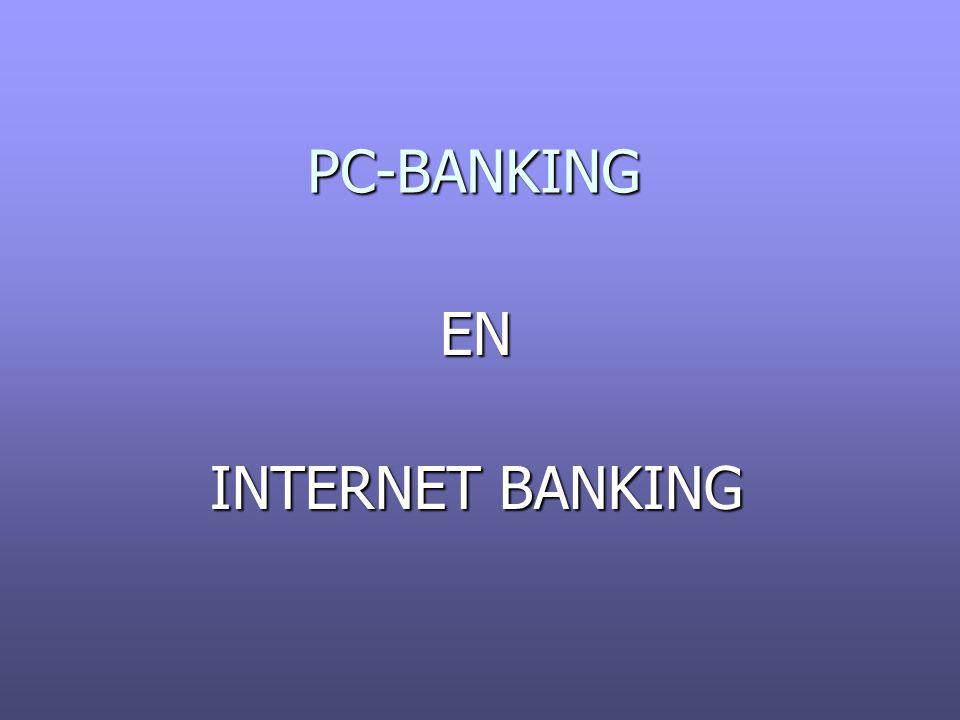 PC-BANKING PC-BANKING EN INTERNET BANKING