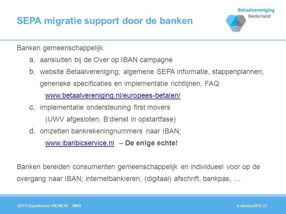 | SEPA migratie support door de banken Banken gemeenschappelijk: a.