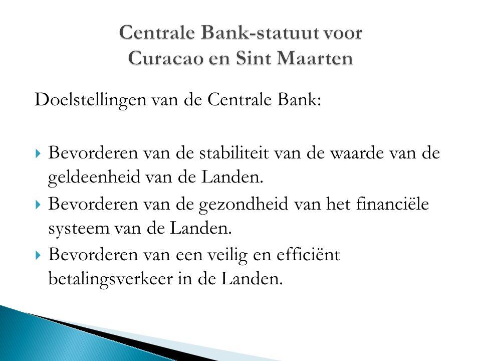 Doelstellingen van de Centrale Bank:  Bevorderen van de stabiliteit van de waarde van de geldeenheid van de Landen.  Bevorderen van de gezondheid va