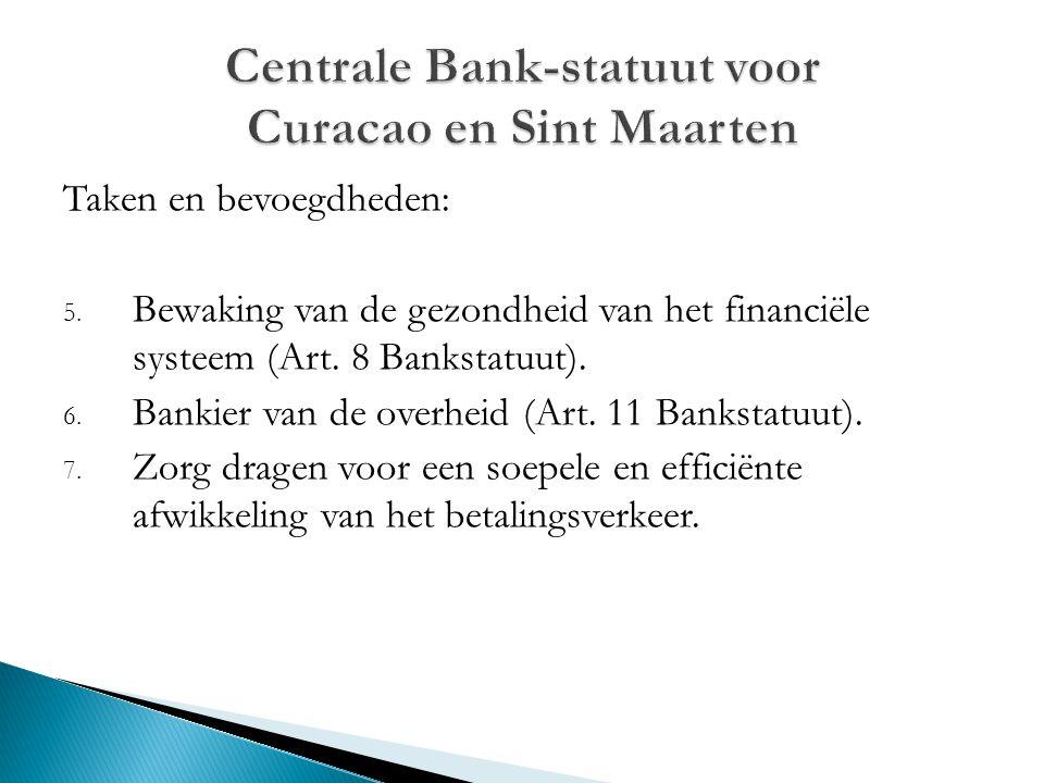 Taken en bevoegdheden: 5. Bewaking van de gezondheid van het financiële systeem (Art. 8 Bankstatuut). 6. Bankier van de overheid (Art. 11 Bankstatuut)