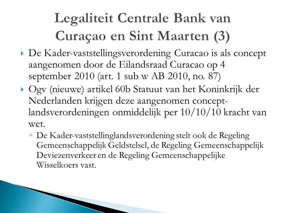  De Kader-vaststellingsverordening Curacao is als concept aangenomen door de Eilandsraad Curacao op 4 september 2010 (art. 1 sub w AB 2010, no. 87) 