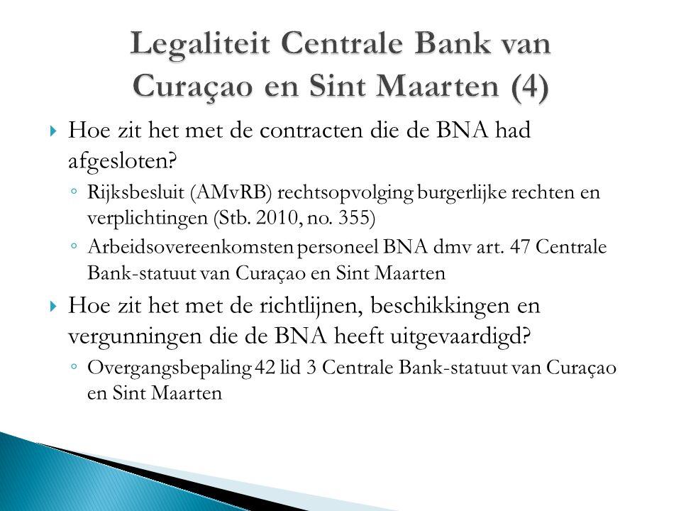  Hoe zit het met de contracten die de BNA had afgesloten? ◦ Rijksbesluit (AMvRB) rechtsopvolging burgerlijke rechten en verplichtingen (Stb. 2010, no