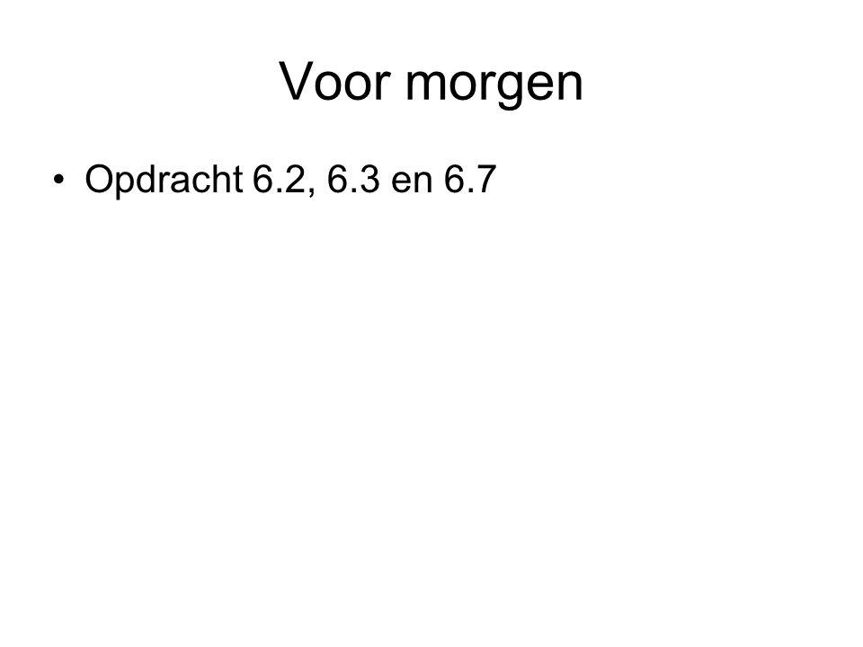 Voor morgen Opdracht 6.2, 6.3 en 6.7