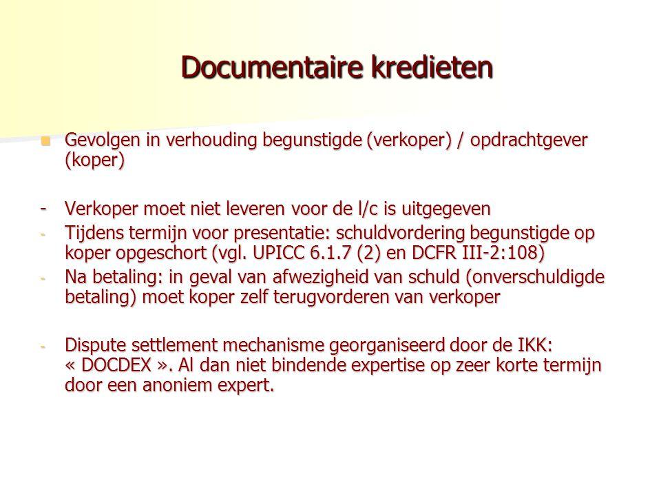 Documentaire kredieten Documentaire kredieten Gevolgen in verhouding begunstigde (verkoper) / opdrachtgever (koper) Gevolgen in verhouding begunstigde