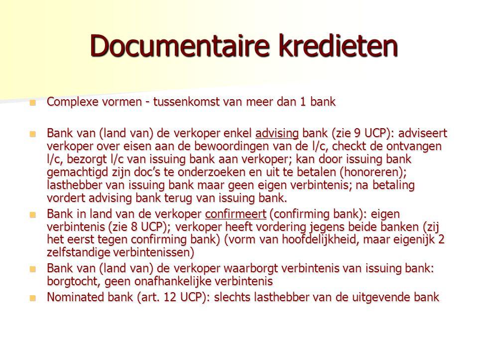 Documentaire kredieten Documentaire kredieten Complexe vormen - tussenkomst van meer dan 1 bank Complexe vormen - tussenkomst van meer dan 1 bank Bank