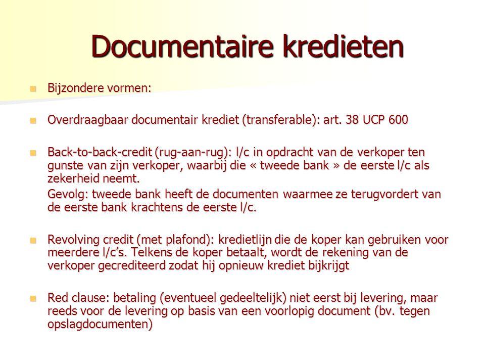 Documentaire kredieten Documentaire kredieten Bijzondere vormen: Bijzondere vormen: Overdraagbaar documentair krediet (transferable): art. 38 UCP 600