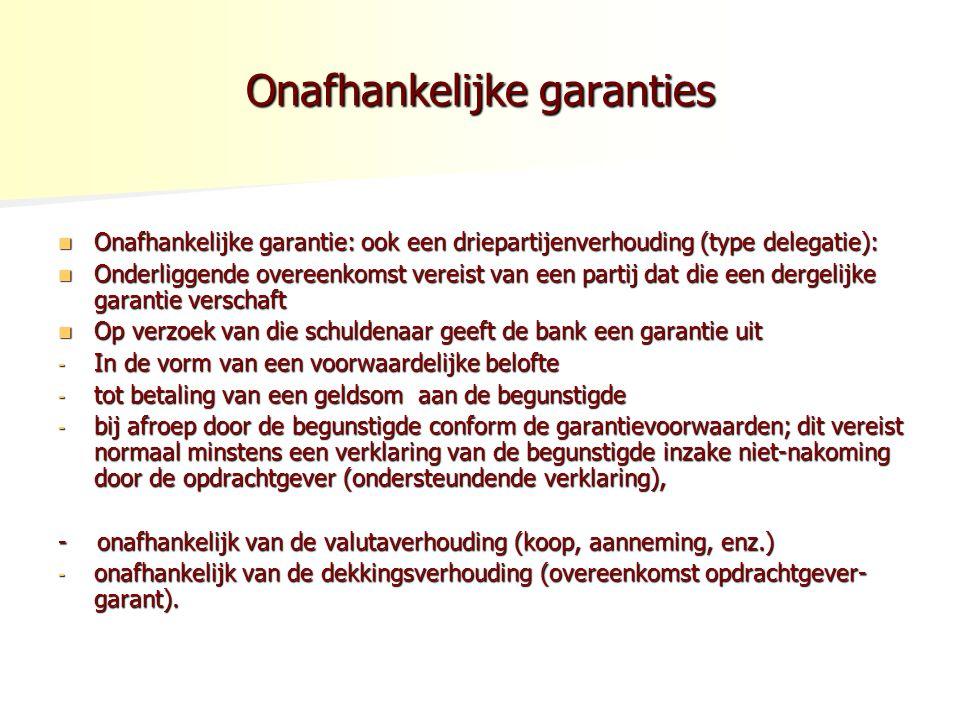 Onafhankelijke garanties Onafhankelijke garantie: ook een driepartijenverhouding (type delegatie): Onafhankelijke garantie: ook een driepartijenverhou