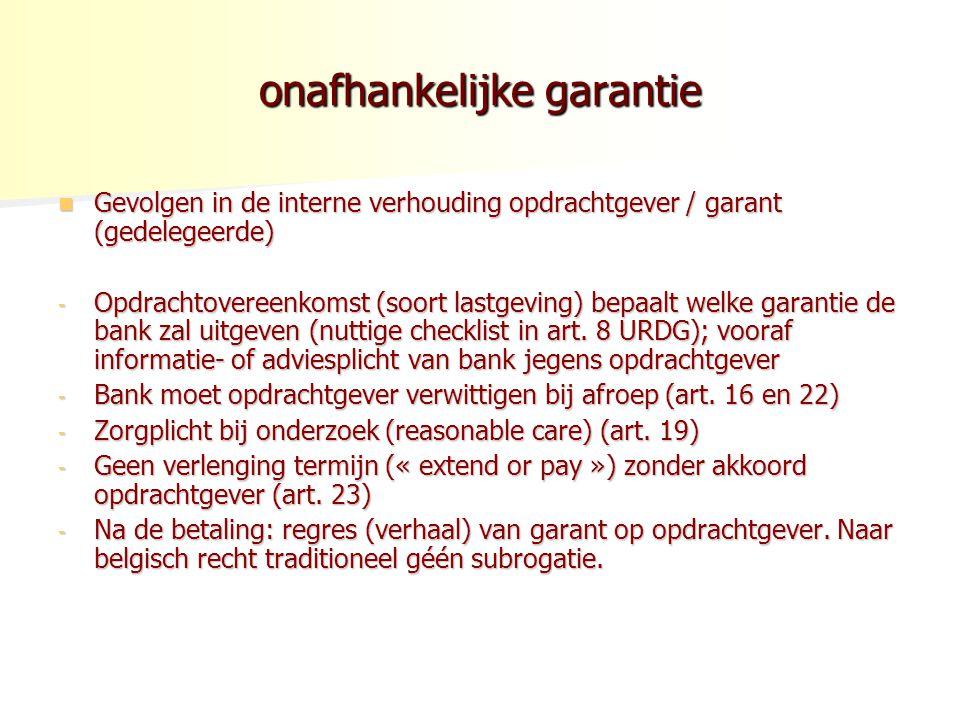 onafhankelijke garantie Gevolgen in de interne verhouding opdrachtgever / garant (gedelegeerde) Gevolgen in de interne verhouding opdrachtgever / gara