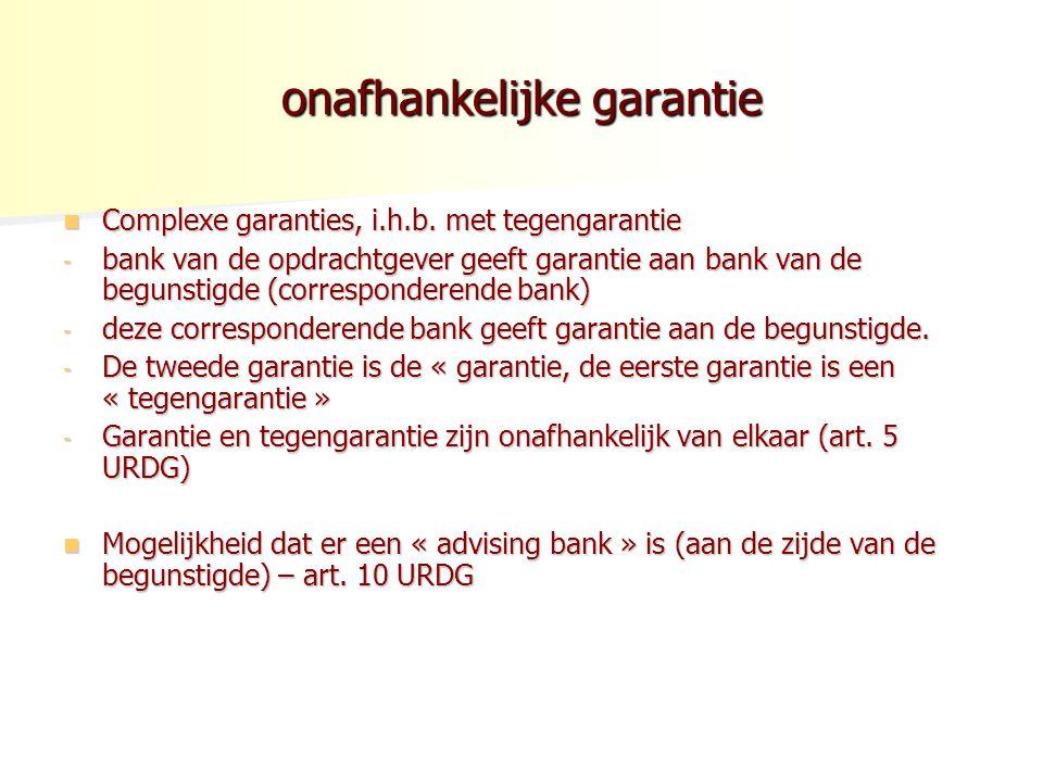 onafhankelijke garantie Complexe garanties, i.h.b. met tegengarantie Complexe garanties, i.h.b. met tegengarantie - bank van de opdrachtgever geeft ga