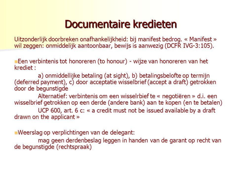 Documentaire kredieten Documentaire kredieten Uitzonderlijk doorbreken onafhankelijkheid: bij manifest bedrog. « Manifest » wil zeggen: onmiddelijk aa