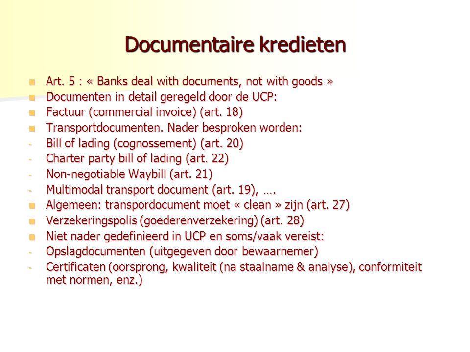 Documentaire kredieten Art. 5 : « Banks deal with documents, not with goods » Art. 5 : « Banks deal with documents, not with goods » Documenten in det