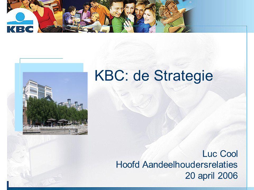 KBC: de Strategie Foto gebouw Luc Cool Hoofd Aandeelhoudersrelaties 20 april 2006