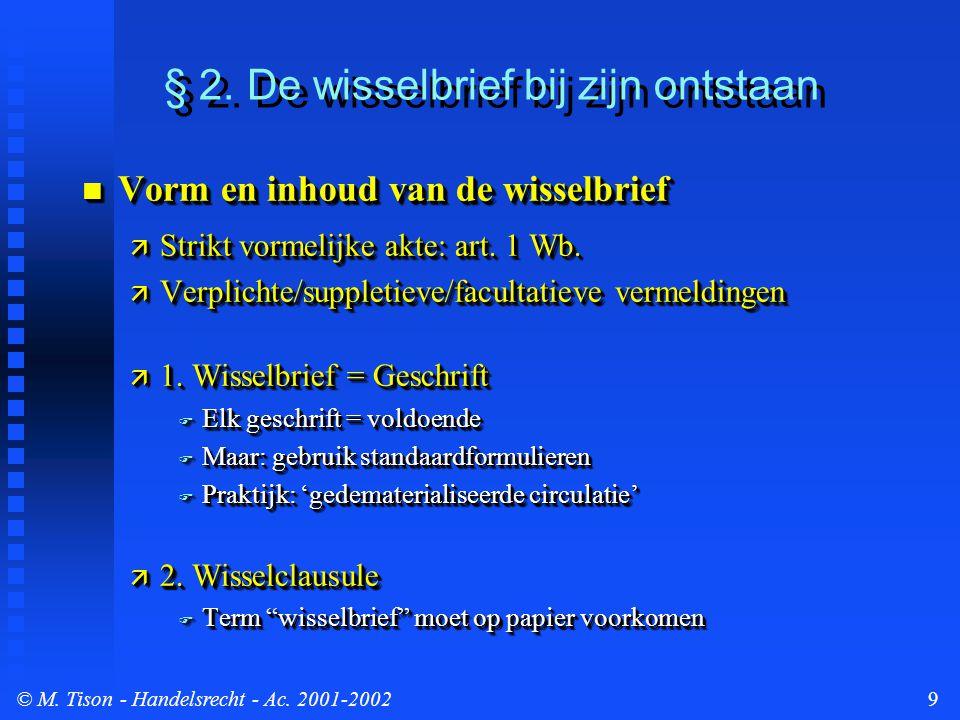 © M.Tison- Handelsrecht - Ac. 2001-200210 De wisselbrief bij zijn ontstaan...