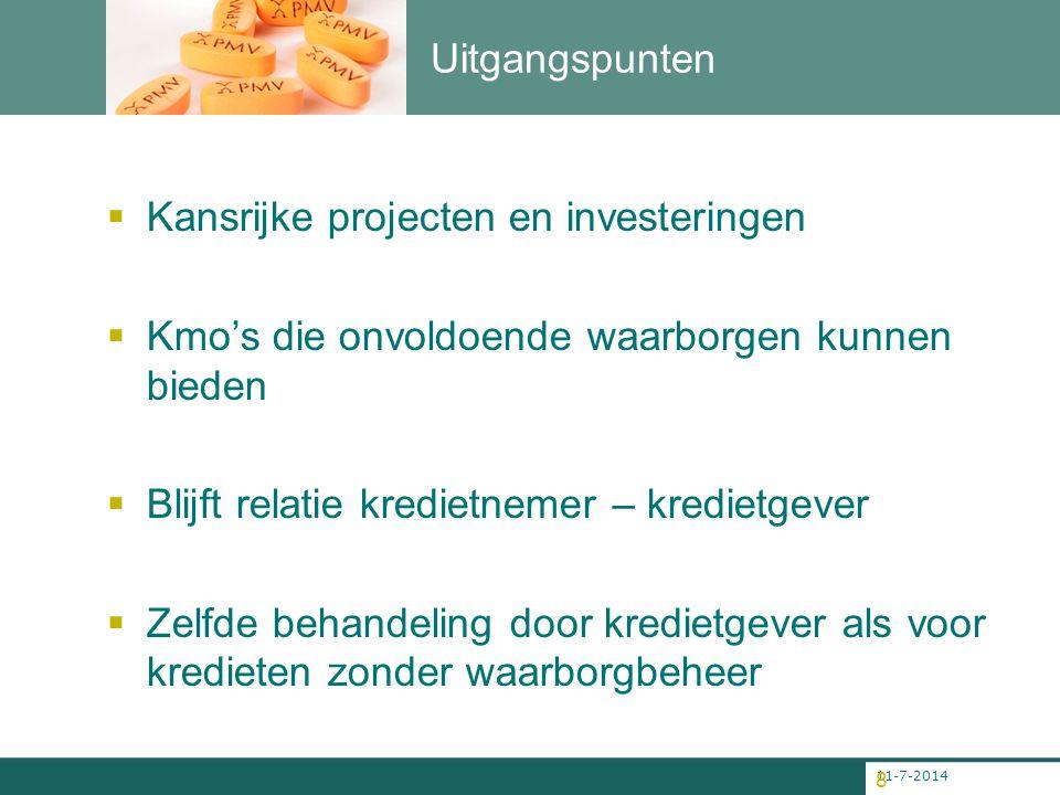 11-7-2014 8 Uitgangspunten  Kansrijke projecten en investeringen  Kmo's die onvoldoende waarborgen kunnen bieden  Blijft relatie kredietnemer – kre