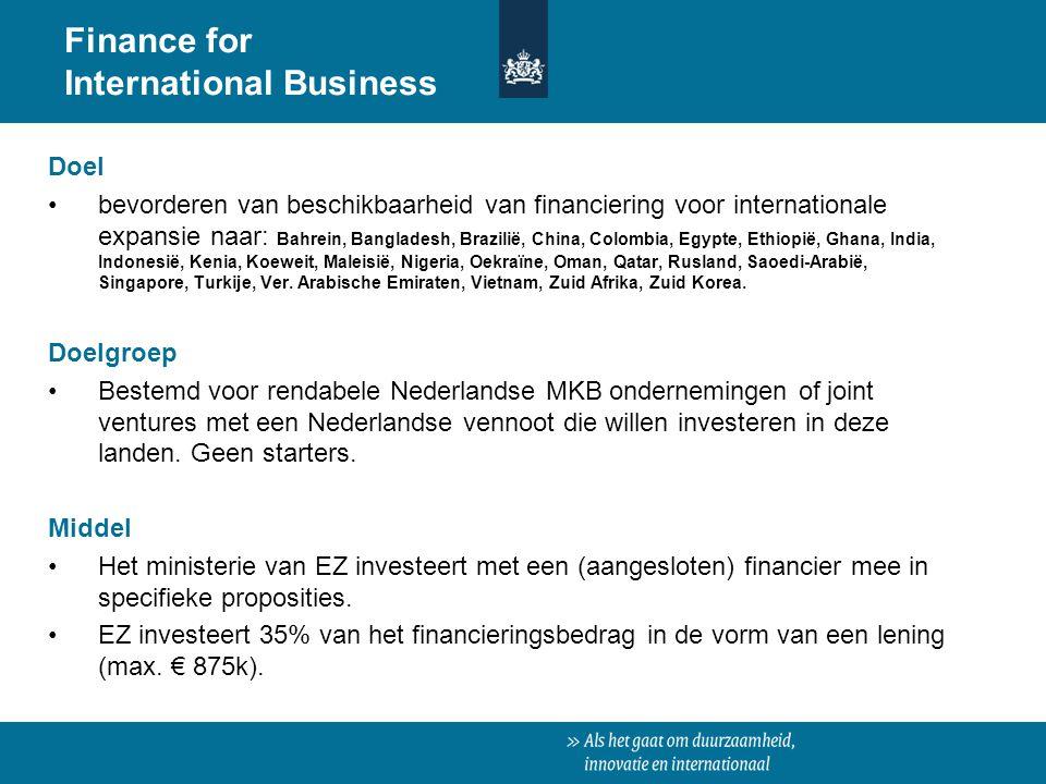 Finance for International Business Doel bevorderen van beschikbaarheid van financiering voor internationale expansie naar: Bahrein, Bangladesh, Brazil