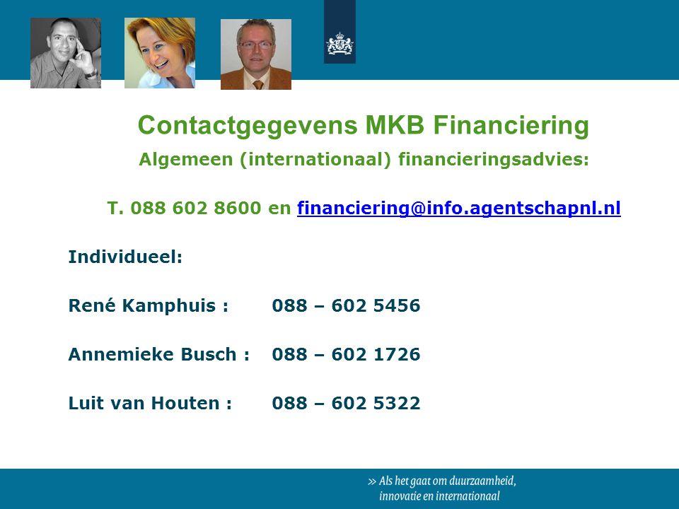 Algemeen (internationaal) financieringsadvies: T. 088 602 8600 en financiering@info.agentschapnl.nlfinanciering@info.agentschapnl.nl Individueel: René