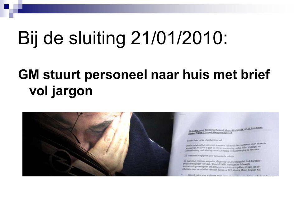 Bij de sluiting 21/01/2010: GM stuurt personeel naar huis met brief vol jargon