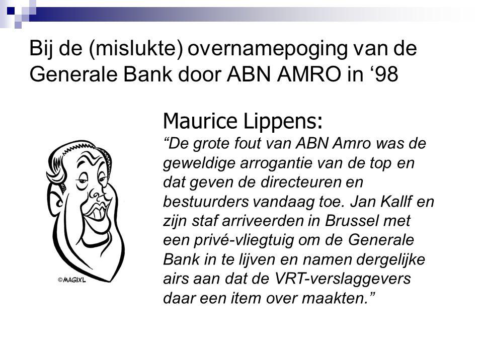 """Maurice Lippens: """"De grote fout van ABN Amro was de geweldige arrogantie van de top en dat geven de directeuren en bestuurders vandaag toe. Jan Kallf"""