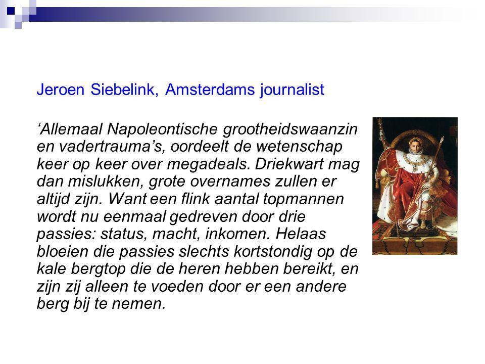 Jeroen Siebelink, Amsterdams journalist 'Allemaal Napoleontische grootheidswaanzin en vadertrauma's, oordeelt de wetenschap keer op keer over megadeal