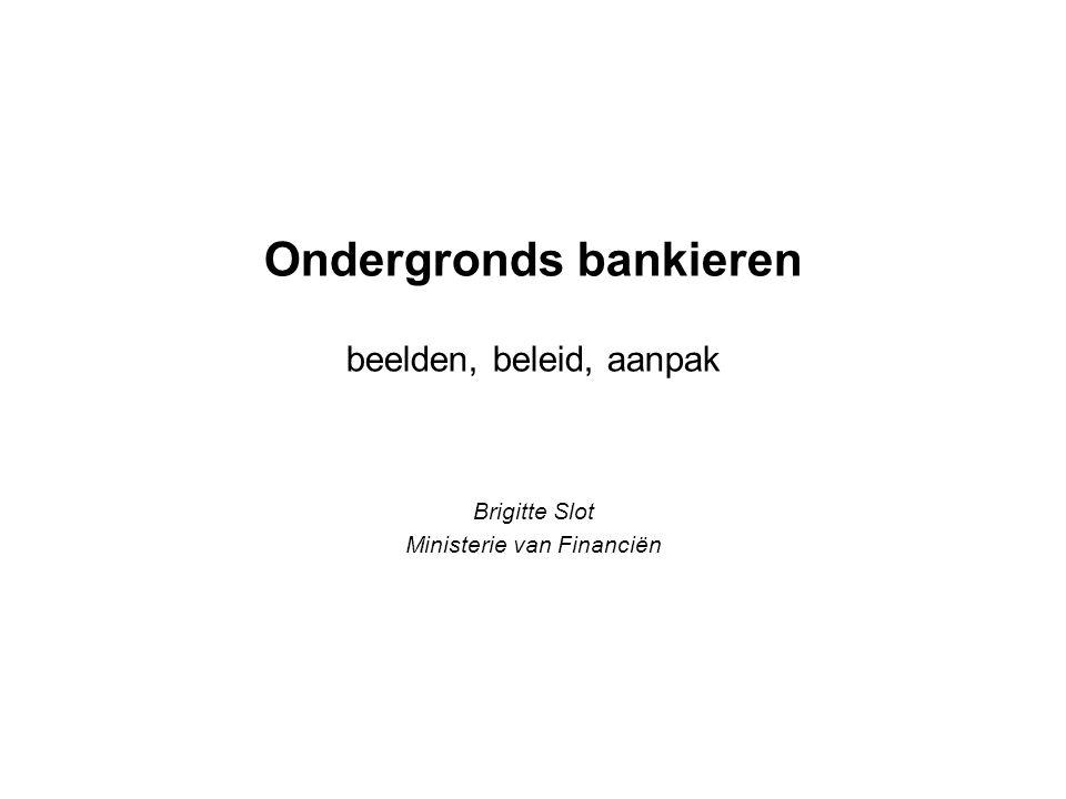 Ondergronds bankieren beelden, beleid, aanpak Brigitte Slot Ministerie van Financiën