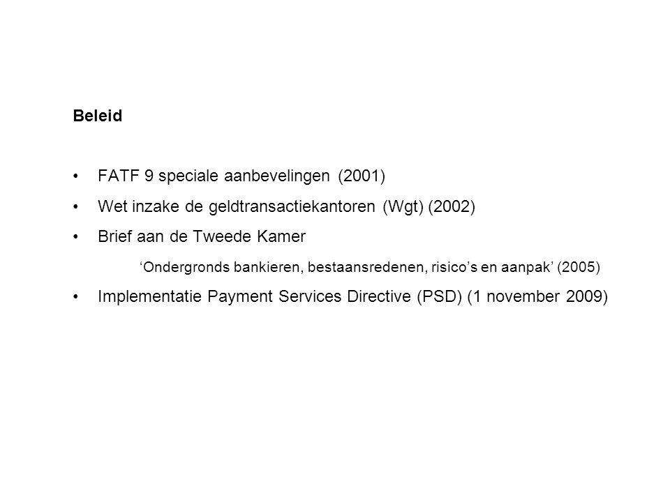 Beleid FATF 9 speciale aanbevelingen (2001) Wet inzake de geldtransactiekantoren (Wgt) (2002) Brief aan de Tweede Kamer 'Ondergronds bankieren, bestaa