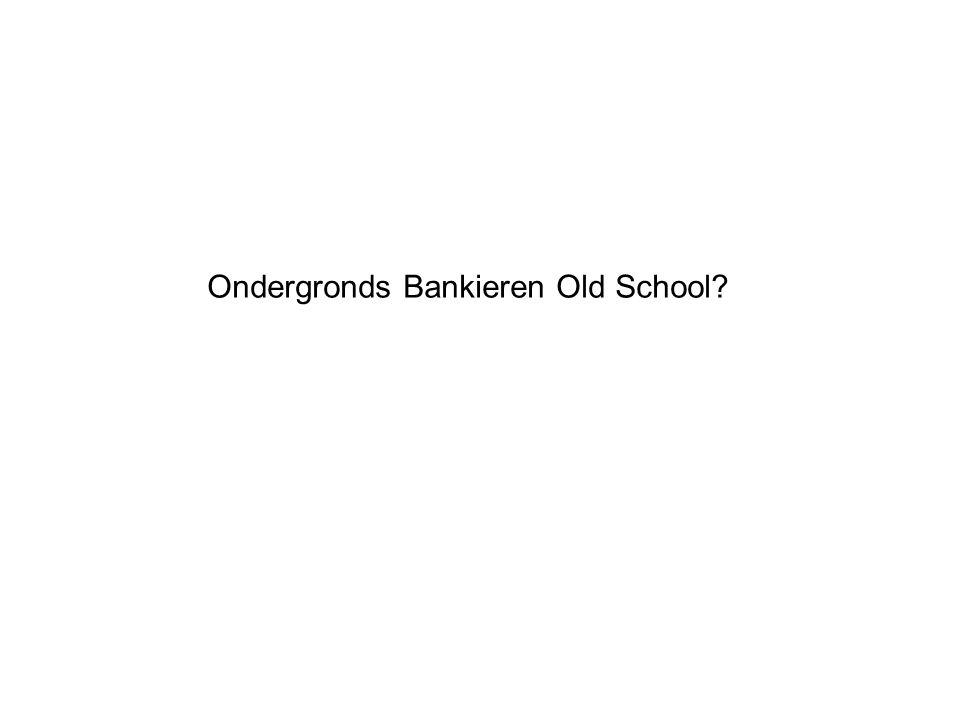 Ondergronds Bankieren Old School?