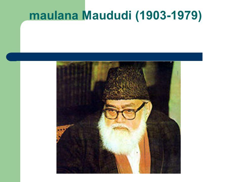 maulana Maududi (1903-1979)
