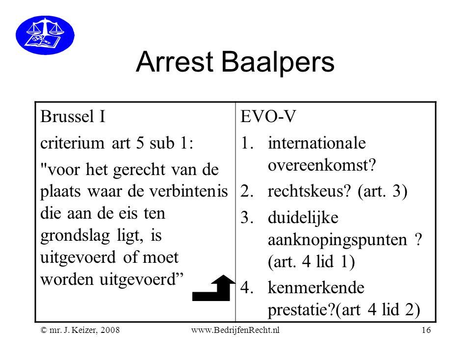 © mr. J. Keizer, 2008www.BedrijfenRecht.nl16 Arrest Baalpers Brussel I criterium art 5 sub 1: