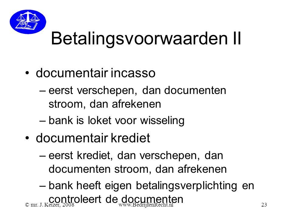 Betalingsvoorwaarden II documentair incasso –eerst verschepen, dan documenten stroom, dan afrekenen –bank is loket voor wisseling documentair krediet