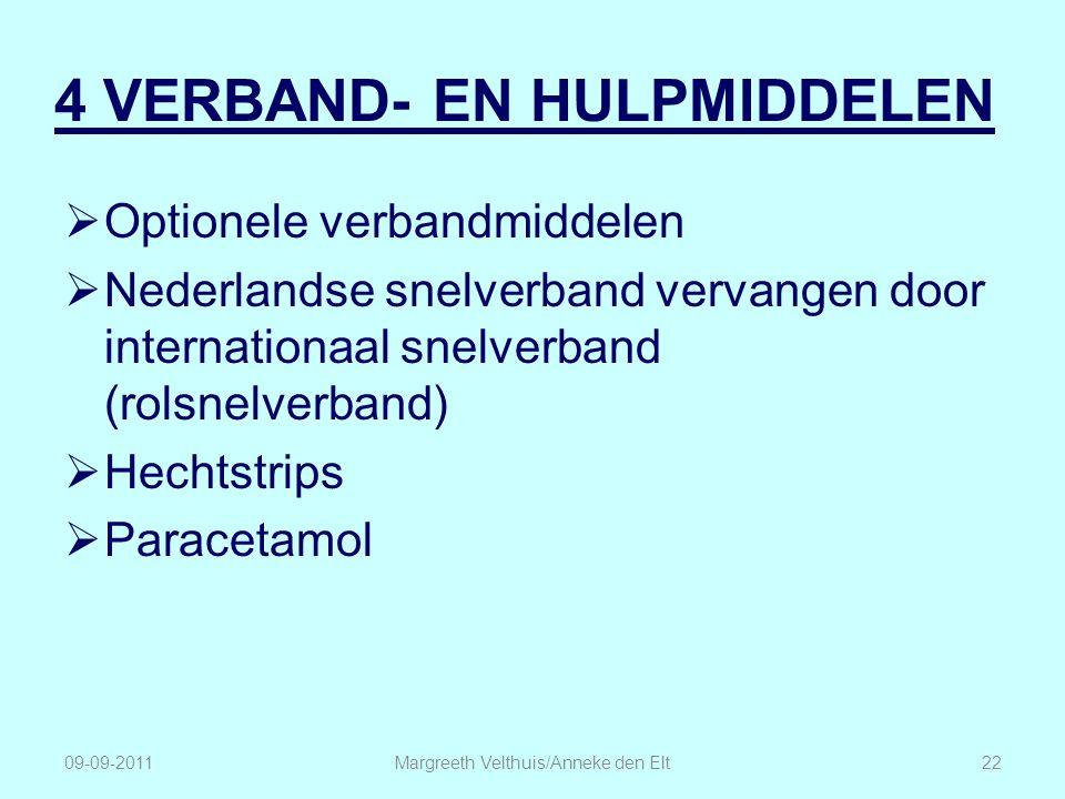4 VERBAND- EN HULPMIDDELEN  Optionele verbandmiddelen  Nederlandse snelverband vervangen door internationaal snelverband (rolsnelverband)  Hechtstr