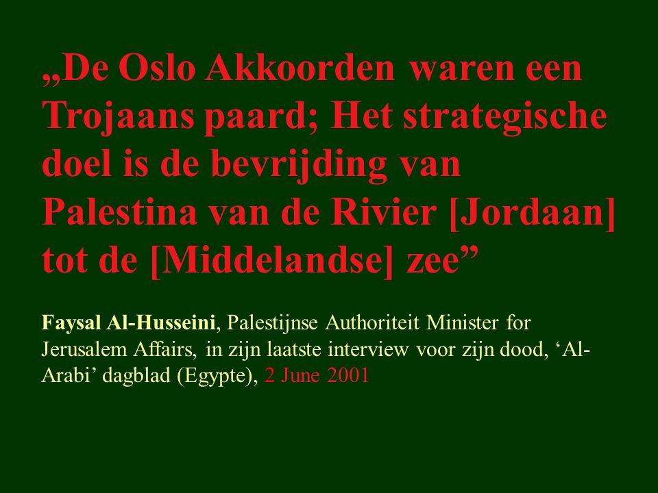 """""""De Oslo Akkoorden waren een Trojaans paard; Het strategische doel is de bevrijding van Palestina van de Rivier [Jordaan] tot de [Middelandse] zee"""" Fa"""