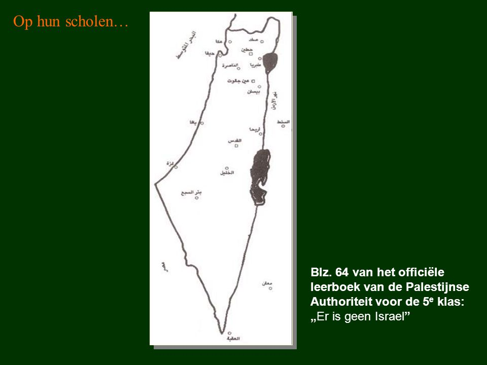 """Blz. 64 van het officiële leerboek van de Palestijnse Authoriteit voor de 5 e klas: """"Er is geen Israel"""" Op hun scholen…"""