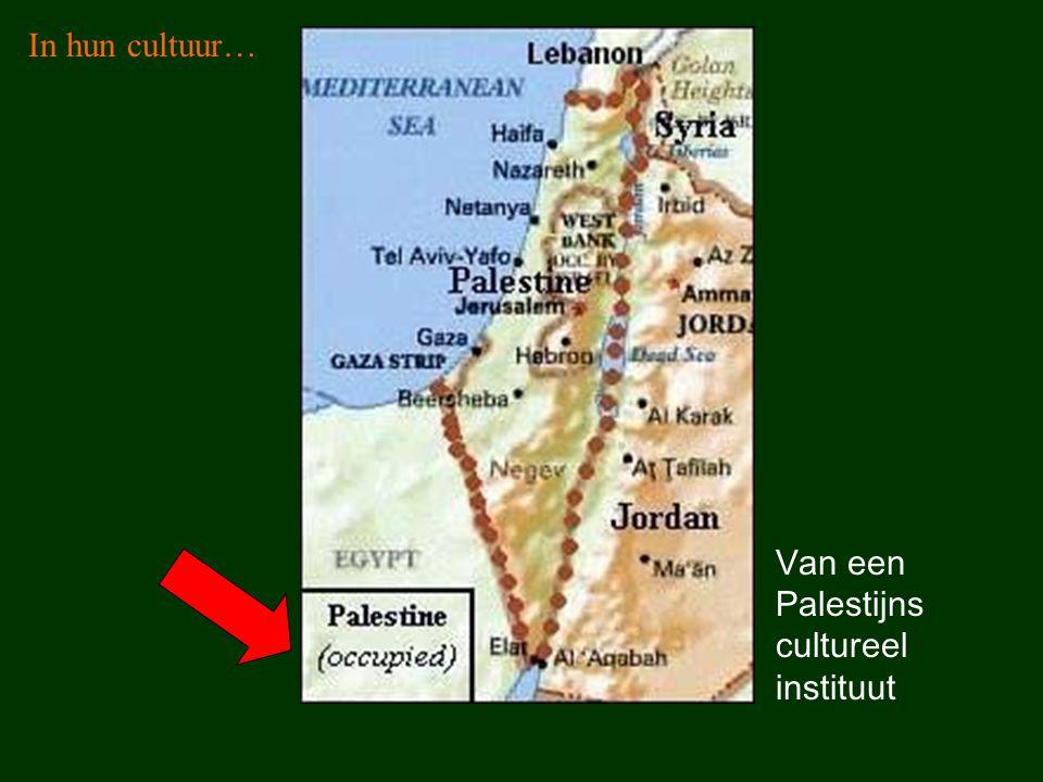Van een Palestijns cultureel instituut In hun cultuur…