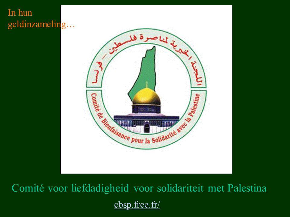 cbsp.free.fr/ Comité voor liefdadigheid voor solidariteit met Palestina In hun geldinzameling…