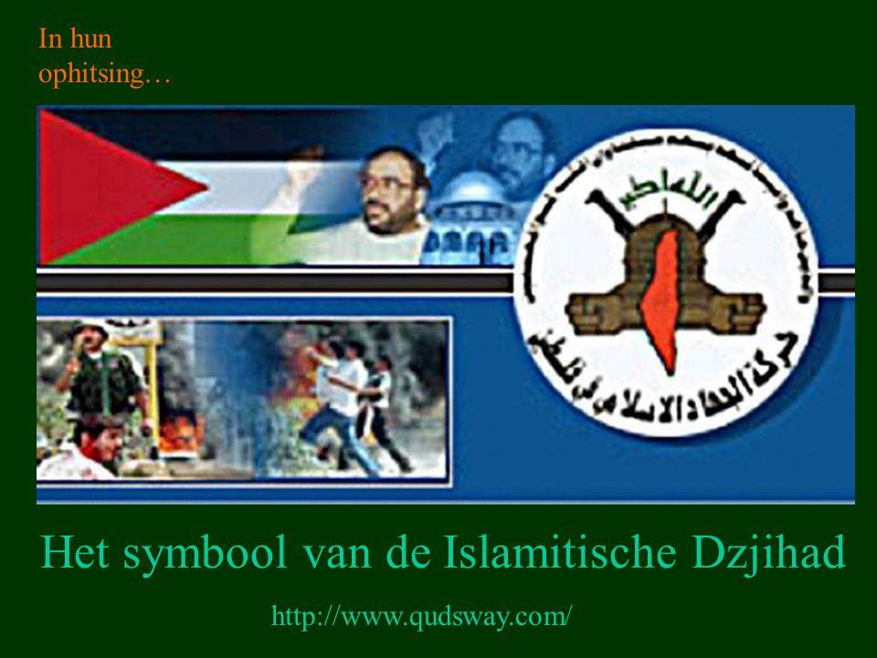 http://www.qudsway.com/ Het symbool van de Islamitische Dzjihad In hun ophitsing…