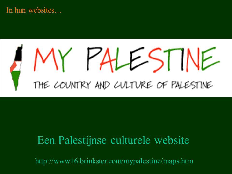 http://www16.brinkster.com/mypalestine/maps.htm Een Palestijnse culturele website In hun websites…
