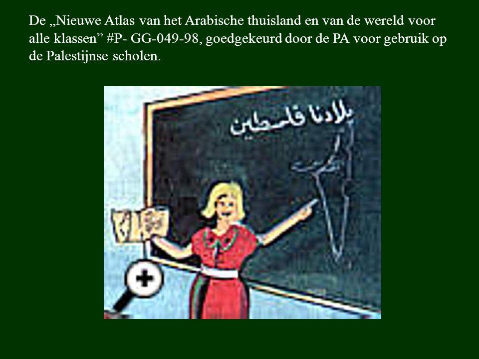 """De """"Nieuwe Atlas van het Arabische thuisland en van de wereld voor alle klassen"""" #P- GG-049-98, goedgekeurd door de PA voor gebruik op de Palestijnse"""