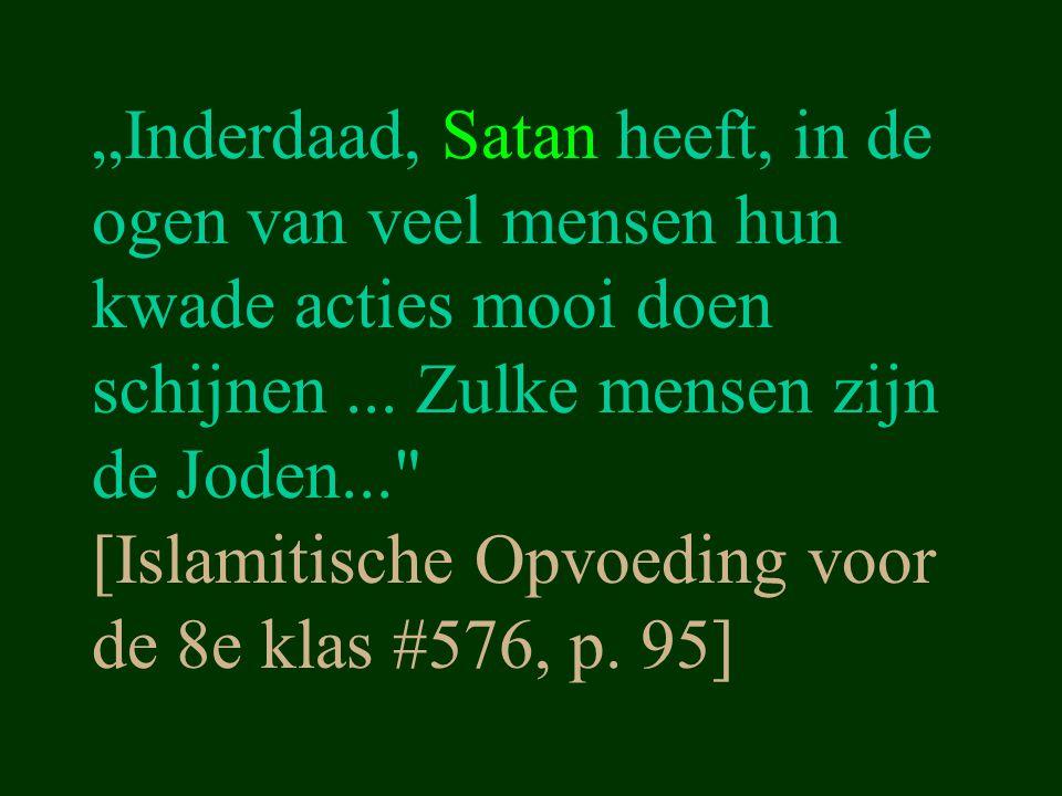 """""""Inderdaad, Satan heeft, in de ogen van veel mensen hun kwade acties mooi doen schijnen... Zulke mensen zijn de Joden..."""