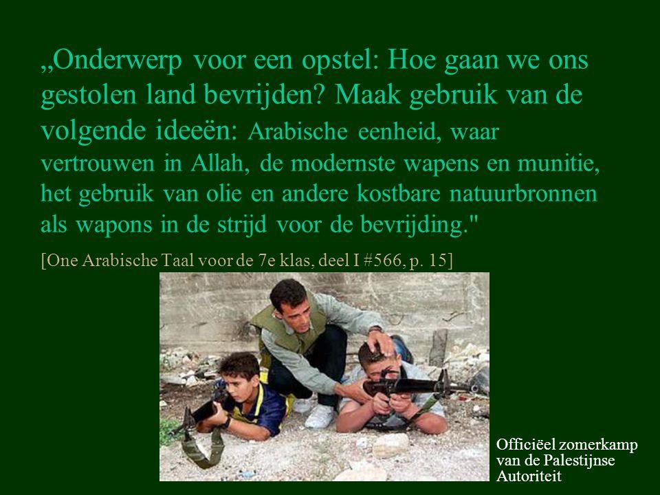 """""""Onderwerp voor een opstel: Hoe gaan we ons gestolen land bevrijden? Maak gebruik van de volgende ideeën: Arabische eenheid, waar vertrouwen in Allah,"""