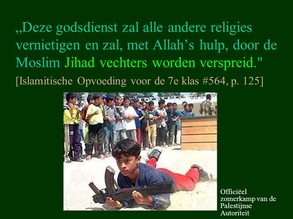 """""""Deze godsdienst zal alle andere religies vernietigen en zal, met Allah's hulp, door de Moslim Jihad vechters worden verspreid."""