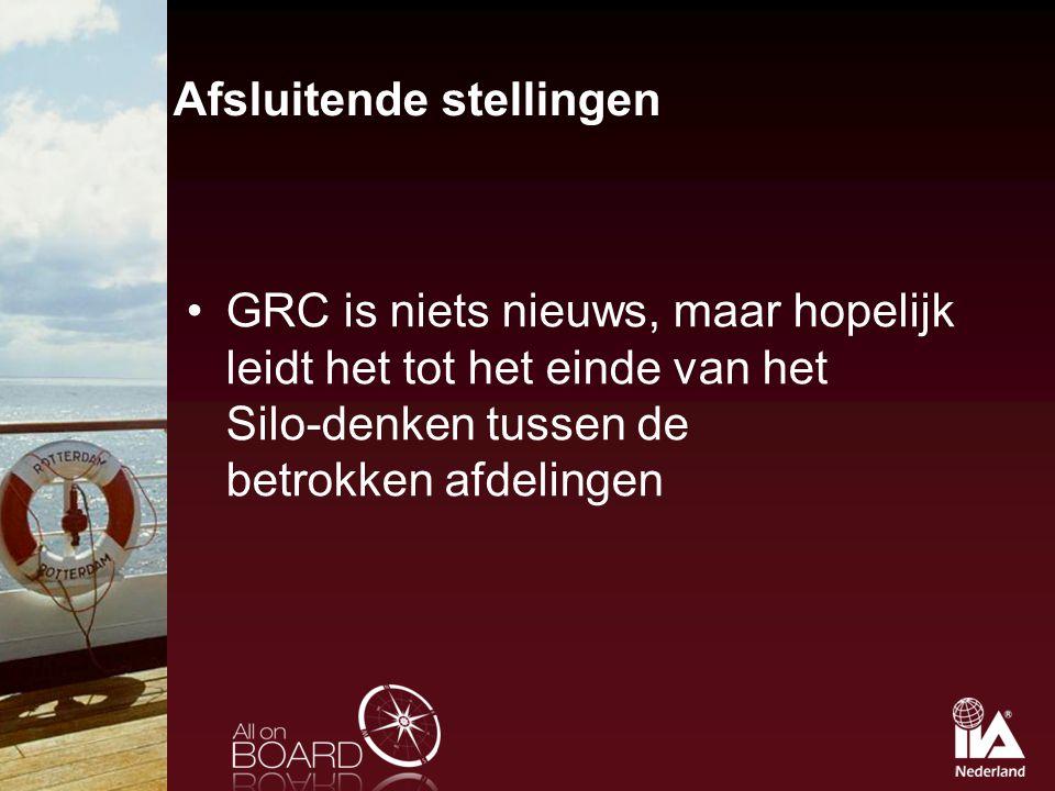 Afsluitende stellingen GRC is niets nieuws, maar hopelijk leidt het tot het einde van het Silo-denken tussen de betrokken afdelingen