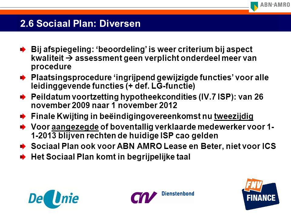 2.6 Sociaal Plan: Diversen Bij afspiegeling: 'beoordeling' is weer criterium bij aspect kwaliteit  assessment geen verplicht onderdeel meer van proce