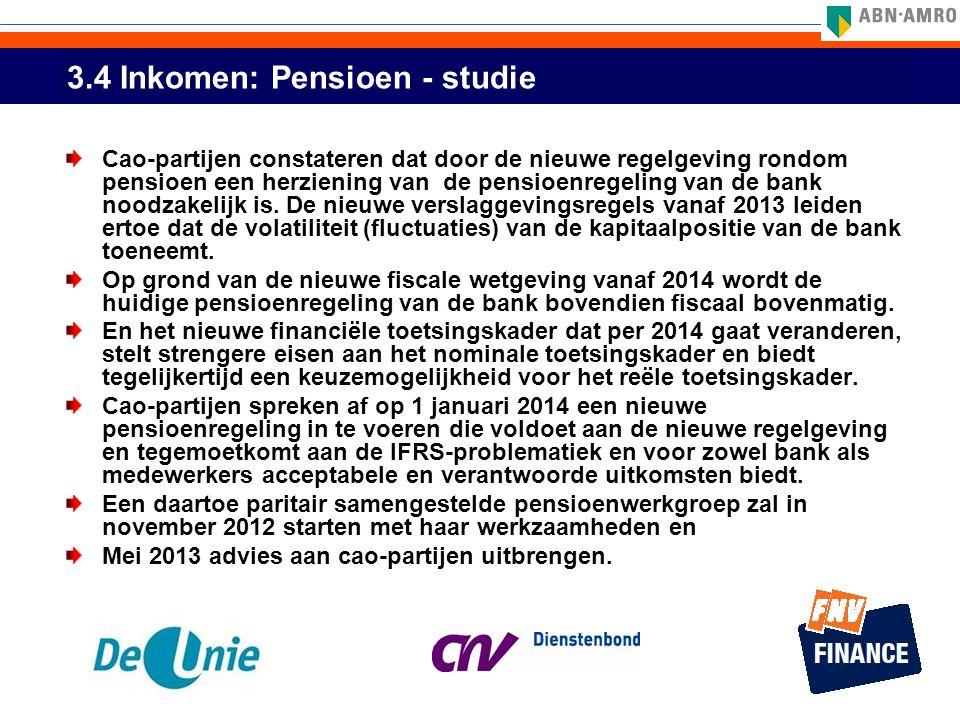 3.4 Inkomen: Pensioen - studie Cao-partijen constateren dat door de nieuwe regelgeving rondom pensioen een herziening van de pensioenregeling van de b