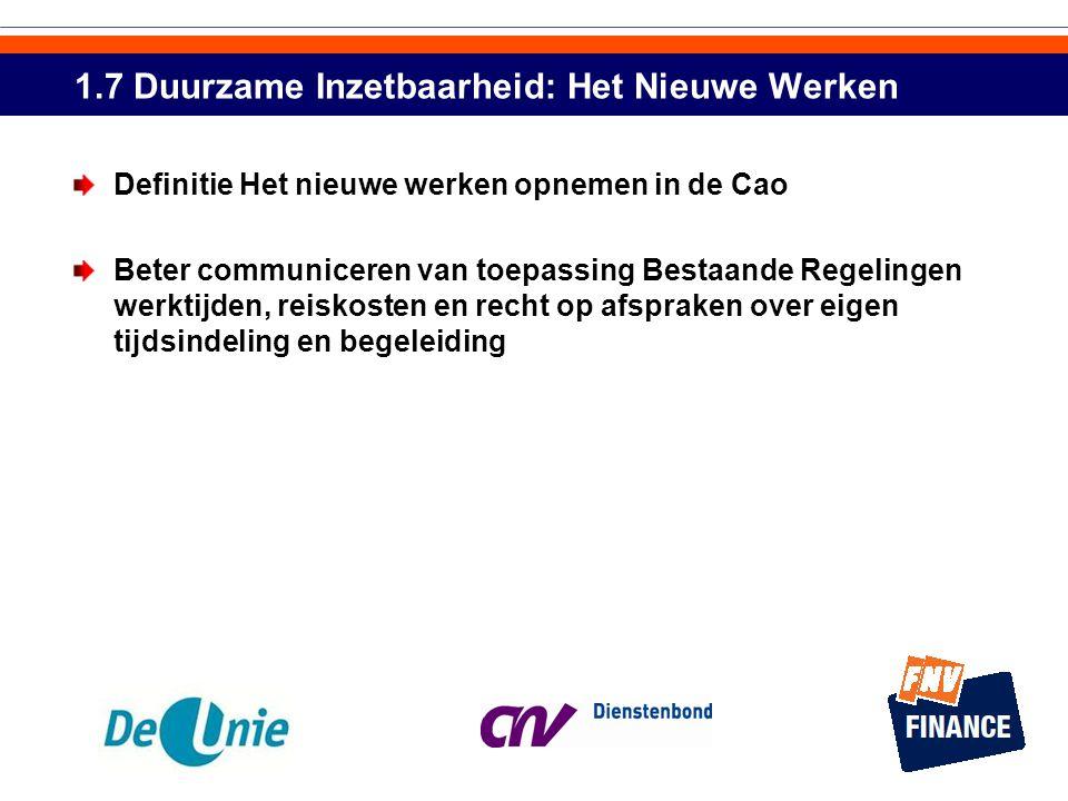 1.7 Duurzame Inzetbaarheid: Het Nieuwe Werken Definitie Het nieuwe werken opnemen in de Cao Beter communiceren van toepassing Bestaande Regelingen wer
