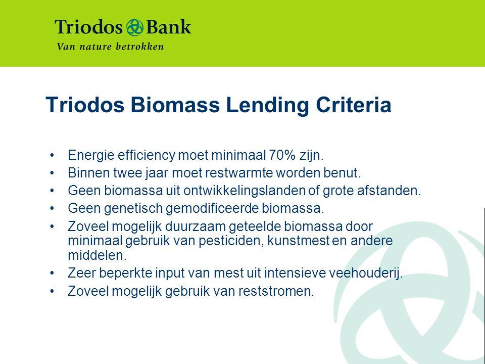 Triodos Biomass Lending Criteria Energie efficiency moet minimaal 70% zijn.