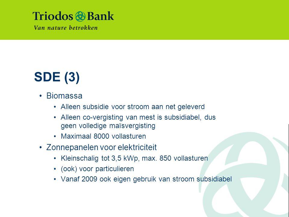 SDE (3) Biomassa Alleen subsidie voor stroom aan net geleverd Alleen co-vergisting van mest is subsidiabel, dus geen volledige maïsvergisting Maximaal 8000 vollasturen Zonnepanelen voor elektriciteit Kleinschalig tot 3,5 kWp, max.