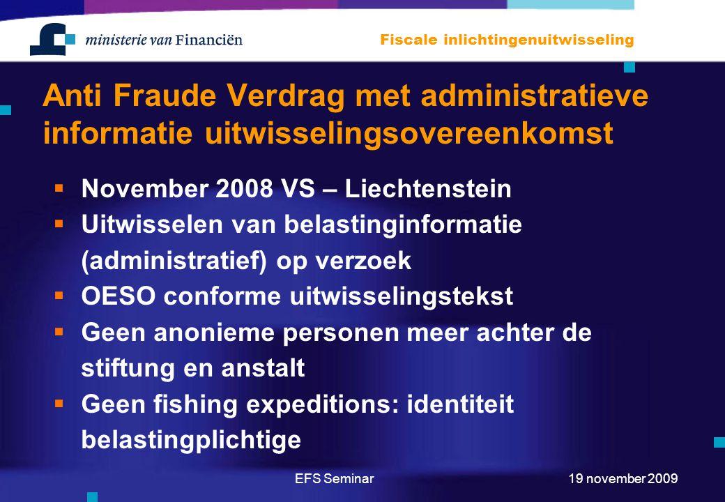 EFS Seminar Fiscale inlichtingenuitwisseling 19 november 2009 Anti Fraude Verdrag met administratieve informatie uitwisselingsovereenkomst  November