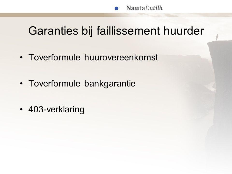 Garanties bij faillissement huurder Toverformule huurovereenkomst Toverformule bankgarantie 403-verklaring