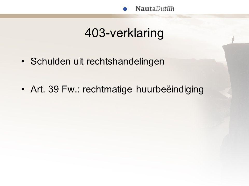 403-verklaring Schulden uit rechtshandelingen Art. 39 Fw.: rechtmatige huurbeëindiging