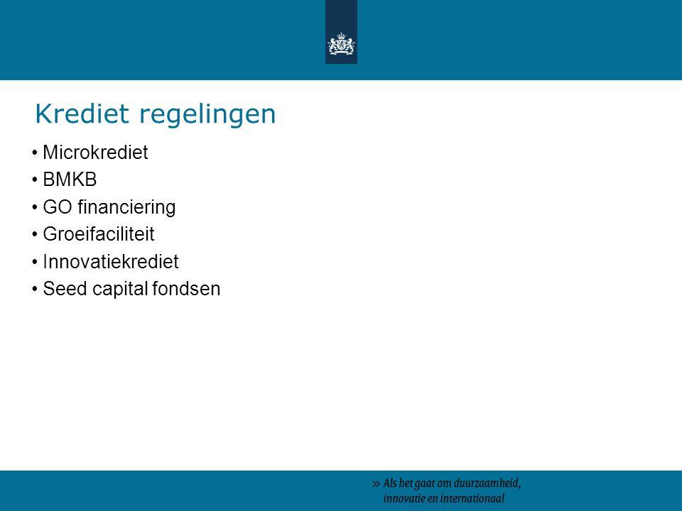 Krediet regelingen Microkrediet BMKB GO financiering Groeifaciliteit Innovatiekrediet Seed capital fondsen